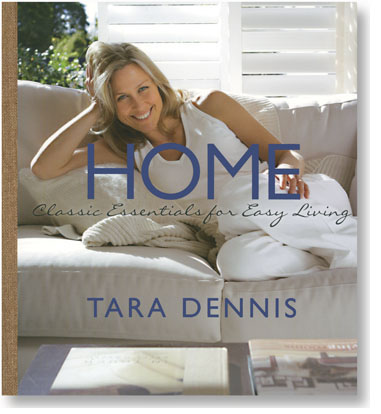 HOME  Classic Essentials For Easy Living by Tara Dennis